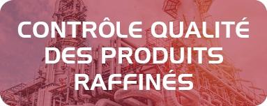 Contrôle qualité des produits raffinés